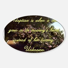 Adoption Is When A Child - Unknown Sticker (Oval)