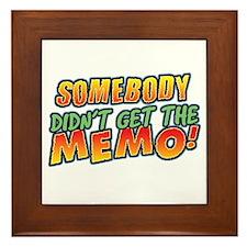 Didn't Get Memo Framed Tile