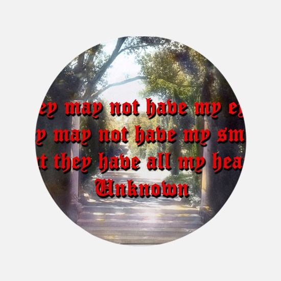 """They May Not Have My Eyes - Unknown 3.5"""" Button (1"""