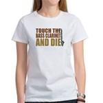 Bass Clarinet:Touch/Die Women's T-Shirt