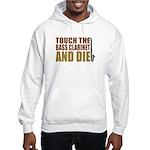 Bass Clarinet:Touch/Die Hooded Sweatshirt