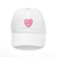 I Luv MATEO Candy Heart Baseball Cap