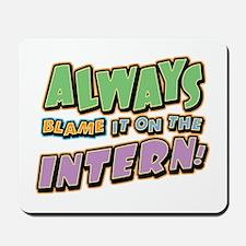 Blame the Intern Mousepad