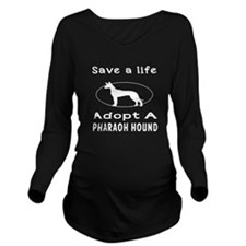 Adopt A Pharaoh Hound Dog Long Sleeve Maternity T-
