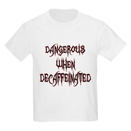 Dangerous When Decaf Kids Light T-Shirt