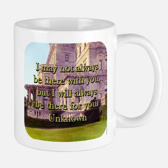 I May Not Always Be There - Unknown Mug
