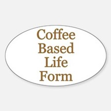 Coffee Based Life Form Oval Decal