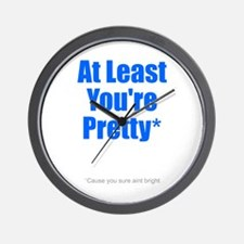 At Least You're Pretty Cause Wall Clock