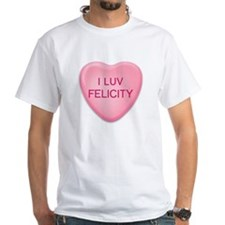 I Luv FELICITY Candy Heart Shirt