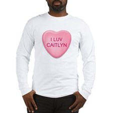 I Luv CAITLYN Candy Heart Long Sleeve T-Shirt