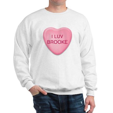 I Luv BROOKE Candy Heart Sweatshirt