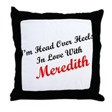 In Love with Meredith Throw Pillow