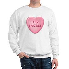 I Luv BRIDGET Candy Heart Sweatshirt