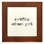 Certified Science Geek Framed Tile