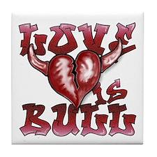 Love is Bull Tile Coaster