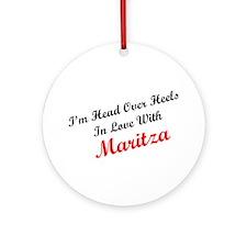 In Love with Maritza Ornament (Round)
