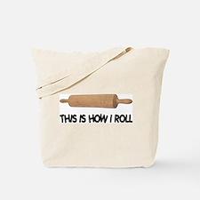 How I Roll Baker's Tote Bag