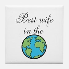 Best wife in the world Tile Coaster
