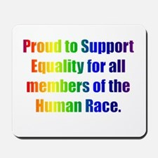 Proud to Support Equality Mousepad
