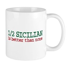 1/2 Sicilian is better than None Small Mugs