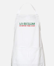 1/2 Sicilian is better than None BBQ Apron