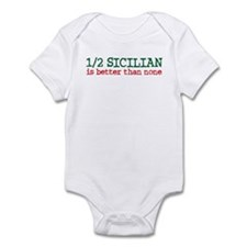1/2 Sicilian is better than None Infant Bodysuit