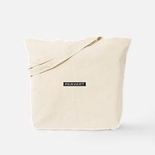 Pervert Tote Bag
