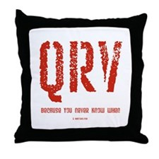 """QRV...You Never Know When"" Throw Pillow"