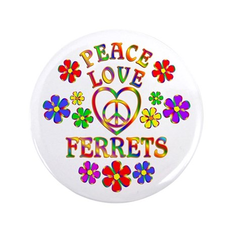 "Peace Love Ferrets 3.5"" Button (100 pack)"