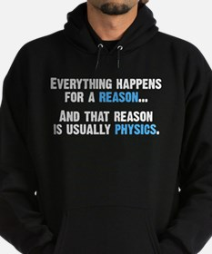 Physics is the Reason Hoodie