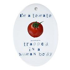 I'm a Tomato Oval Ornament