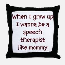 I Wanna Be A Speech Therapist Throw Pillow