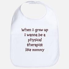 I Wanna Be A Physical Therapi Bib