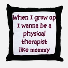 I Wanna Be A Physical Therapi Throw Pillow
