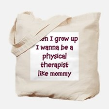 I Wanna Be A Physical Therapi Tote Bag