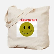 ALREADY SAY THAT? Tote Bag