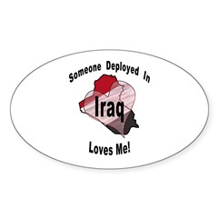 Someone deployed in Iraq loves me! Oval Decal