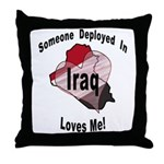 Someone deployed in Iraq loves me! Throw Pillow