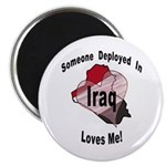 Someone deployed in Iraq loves me! Magnet