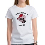 Someone deployed in Iraq loves me! Women's T-Shirt
