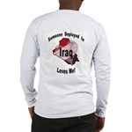 Some1 in Iraq loves me! (OnBack) Long Sleeve T-Shi