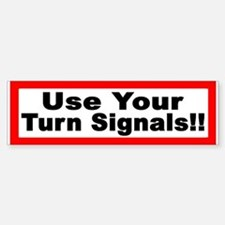 Use Your Turn Signals Bumper Bumper Bumper Sticker