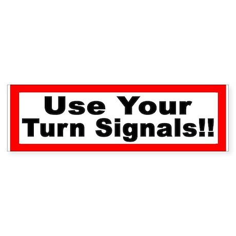 Use Your Turn Signals Bumper Sticker