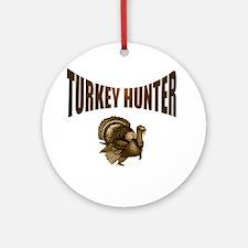 TURKEY HUNTING Ornament (Round)