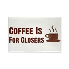 Coffee Is For Closers Rectangle Magnet
