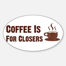 Coffee Is For Closers Oval Bumper Stickers