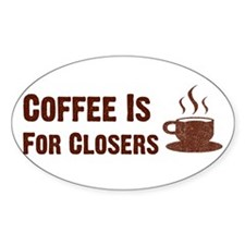 Coffee Is For Closers Oval Decal