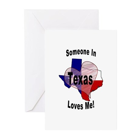 Someone in TEXAS loves me! Greeting Cards (Package