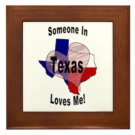 Someone in TEXAS loves me! Framed Tile