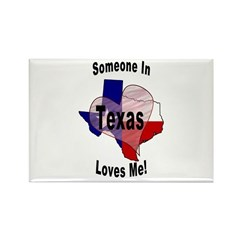 Someone in TEXAS loves me! Rectangle Magnet (10 pa